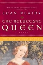 The Reluctant Queen ebook by Jean Plaidy