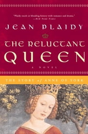 The Reluctant Queen - The Story of Anne of York ebook by Jean Plaidy