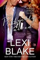 Perfectly Paired eBook par Lexi Blake