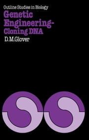 Genetic Engineering Cloning DNA ebook by David M. Glover