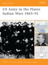 US Army in the Plains Indian Wars 1865?1891 ebook by Clayton Chun