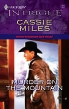 Murder on the Mountain ebook by Cassie Miles