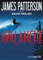 Avalanche ebook by James Patterson, David Inglish