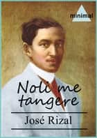 Noli me tangere ebook by José Rizal