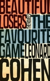 The Favourite Game & Beautiful Losers ebook by Leonard Cohen