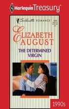 The Determined Virgin ebook by Elizabeth August