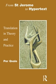 From St Jerome to Hypertext - Translation in Theory and Practice ebook by Per Qvale