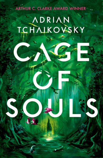 Cage of Souls - Shortlisted for the Arthur C. Clarke Award 2020 ebook by Adrian Tchaikovsky