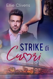 Strike di Cuori ebook by Ellie Clivens