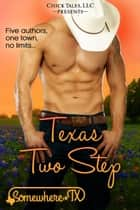 Texas Two-Step - (Box Set) ebook by KC Klein, Krystal Shannan, Jodi Vaughn,...