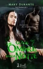 Come Ombre nella Notte ebook by Mary Durante