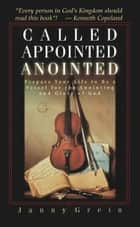 Called, Appointed, Anointed ebook by Janny Grein