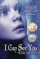 I Can See You - Emma Willis Book I ebook by Joss Landry