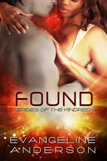 Brides of the Kindred 4: Found ebook by Evangeline Anderson