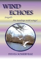 WIND ECHOES ebook by Sylvia Somerville