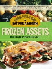 Frozen Assets - Cook for a Day, Eat for a Month ebook by Deborah Taylor-Hough