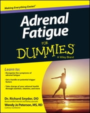Adrenal Fatigue For Dummies ebook by Richard Snyder,Wendy Jo Peterson