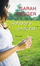 Nobody's Princess ebook by Sarah Hegger