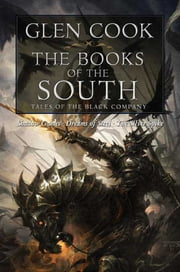 The Books of the South: Tales of the Black Company ebook by Glen Cook