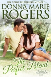 The Perfect Blend - Welcome To Redemption, Book 3 ebook by Donna Marie Rogers
