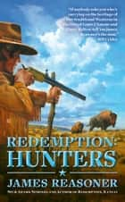 Redemption: Hunters eBook by James Reasoner