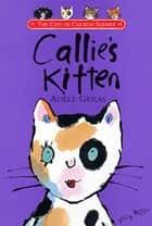 Callie's Kitten ebook by Adèle Geras