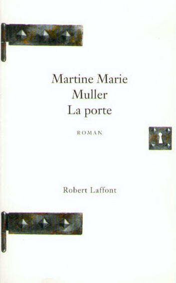 La Porte ebook by Martine Marie MULLER