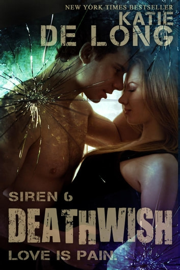 Deathwish - Siren, #6 ebook by Katie de Long