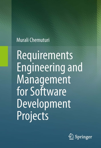 Requirements Engineering and Management for Software Development Projects ebook by Murali Chemuturi