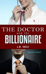 The Doctor and The Billionaire, Book One: Misled ebook by J.M. Cagle