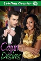 Cajun Desires ebook by Cristina Grenier