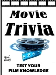 Movie Trivia - Test your film knowledge ebook by Matthew Sampson