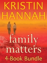 Kristin Hannah's Family Matters 4-Book Bundle - Angel Falls, Between Sisters, The Things We Do for Love, Magic Hour ebook by Kristin Hannah