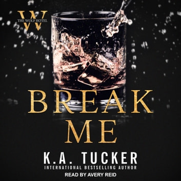 Break Me audiobook by Nina West,K. A. Tucker