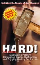HARD! Maintaining Potency, Eliminating Erectile Dysfunction, and Enjoying Healthy Sex for Life ebook by Robin D. Ader
