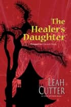 The Healer's Daughter ebook by Leah Cutter