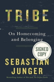 Tribe - On Homecoming and Belonging ebook by Sebastian Junger