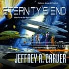 Eternity's End - A Novel of the Star Rigger Universe audiobook by Jeffrey A. Carver
