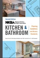 NKBA Kitchen and Bathroom Planning Guidelines with Access Standards ebook by NKBA (National Kitchen and Bath Association)
