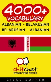 4000+ Vocabulary Albanian - Belarusian ebook by Gilad Soffer