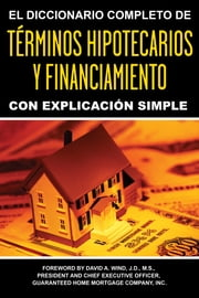 El Diccionario Completo y de Explicación Simple ebook by Atlantic Publishing Group Inc