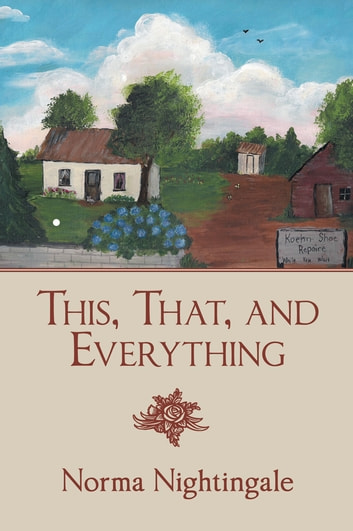 This, That, and Everything ebook by Norma Nightingale