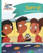 Reading Planet - Sorry! - Turquoise: Comet Street Kids ebook by Adam Guillain, Charlotte Guillain