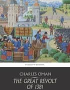 The Great Revolt of 1381 ebook by Charles Oman