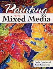 Painting with Mixed Media ebook by Paula Guhin,Geri Greenman