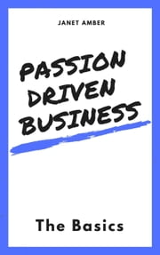 Passion Driven Business: The Basics