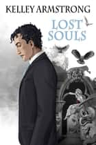 Lost Souls ebook by Kelley Armstrong