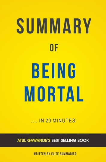 Summary of Being Mortal: by Atul Gawande | Includes Analysis ebook by Elite Summaries