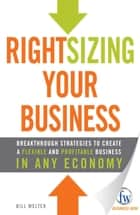 Rightsizing Your Business ebook by Bill Welter