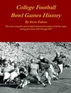 College Football Bowl Games History ebook by Steve Fulton